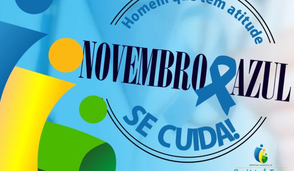 A Secretaria Municipal de Saúde , Lança Campanha Homem que tem atitude se cuida ,  Novembro Azul