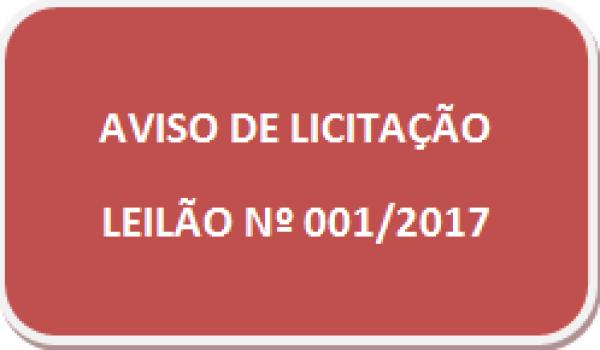 AVISO DE ALIENAÇÃO -  LEILÃO nº. 001/2017